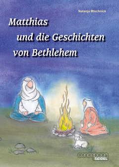 Matthias und die Geschichten von Bethlehem
