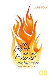 Der Gott, der mit Feuer antwortet