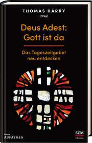 Deus Adest: Gott ist da