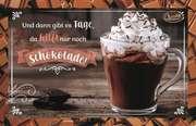 Schokokarte -  Und dann gibt es Tage, da hilft nur noch Schokolade