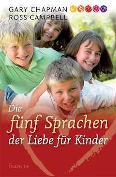 Die fünf Sprachen der Liebe für Kinder