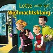 Lotte sucht den Weihnachtsklang - Liederheft