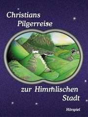CD: Christians Pilgerreise zur Himmlischen Stadt