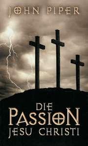 Die Passion Jesu Christi
