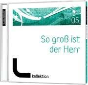 CD: So groß ist der Herr (05) - LAUDIO kollektion