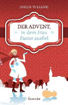Der Advent, in dem Frau Pastor ausfiel