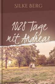 1028 Tage mit Andreas