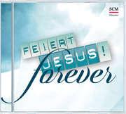 CD: Feiert Jesus! Forever