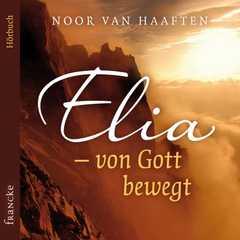 3CD: Elia - von Gott bewegt - Hörbuch