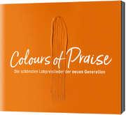 CD: Colours of Praise - orange -Die schönsten Lobpreislieder der neuen Generation