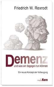 Demenz und was wir dagegen tun können