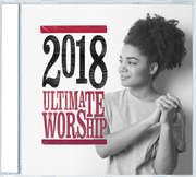 2CD: Ultimate Worship 2018