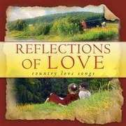 CD: Reflections Of Love: Country Love Songs