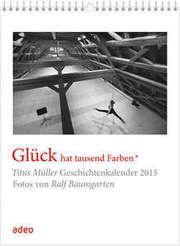 Glück hat tausend Farben - Literaturkalender 2015