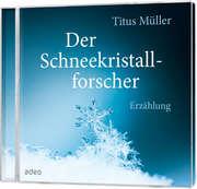 2-CD: Der Schneekristallforscher (Hörbuch)